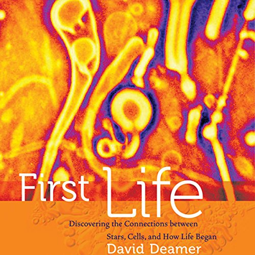 First Life: Discovering the Connections between Stars, Cells, and How Life Began audiobook cover art