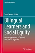 Bilingual Learners and Social Equity: Critical Approaches to Systemic Functional Linguistics (Educational Linguistics Book 33)