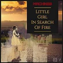 Little Girl in Search of Fire