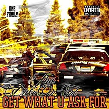 Get What U Ask For