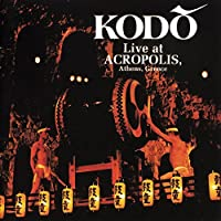 Live At The Acropolis by Kodo (2000-04-17)