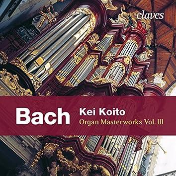 J. S. Bach: Organ Masterworks, Vol. III