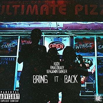 Bring It Back (feat. Kush, FinagoBaby & BenJamin Banger)