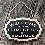 Welcome to the Fortress of Solitude - Black Door Sign