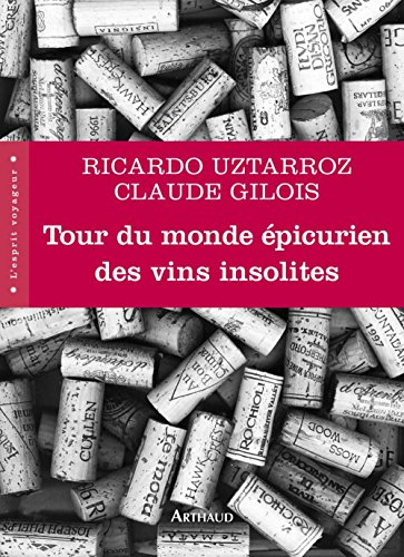 Tour du monde épicurien des vins insolites (L