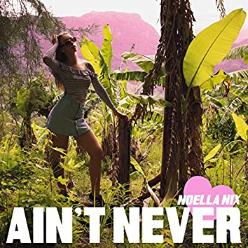Ain't Never