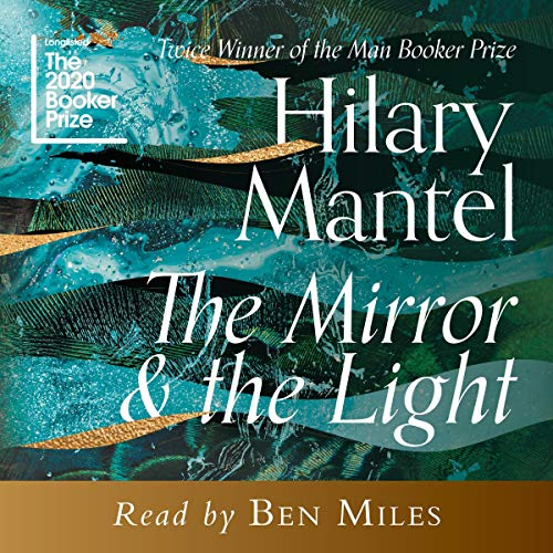 The Mirror and the Light: The Wolf Hall Trilogy, Book 3