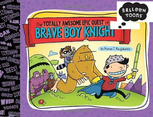 Balloon Toons: The Totally Awesome Epic Quest of the Brave Boy Knight