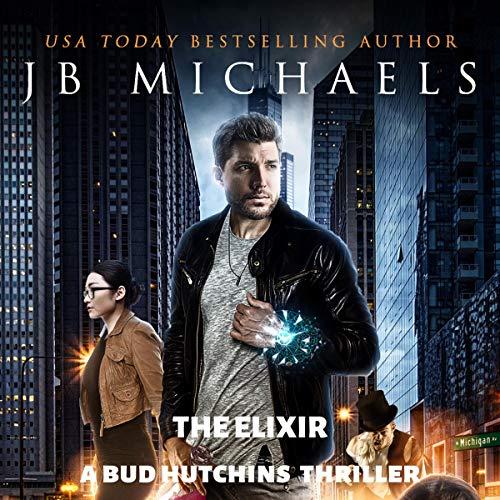 The Elixir (A Bud Hutchins Supernatural Thriller) audiobook cover art
