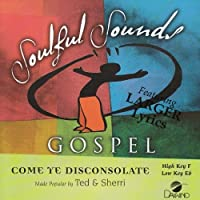 Come Ye Disconsolate [Accompaniment/Performance Track] by Made Popular By: Ted & Sherri