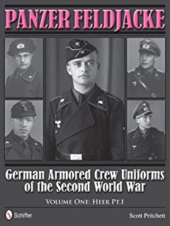 Panzer Feldjacke: German Armored Crew Uniforms of the Second World War • Vol.1: Heer Pt.1.