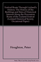 Festival Route Through Leyland's History: The History of the Buildings and Sites of Historical Interest Along the Procession Route of the Leyland Festival