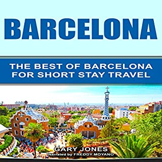 Barcelona: The Best of Barcelona for Short-Stay Travel                   De :                                                                                                                                 Gary Jones                               Lu par :                                                                                                                                 Freddy Moyano                      Durée : 59 min     Pas de notations     Global 0,0