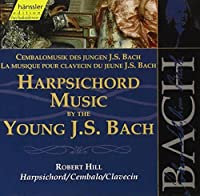 Harpsichord Music By the Young J.S. Bach Vol. 1