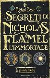 I segreti di Nicholas Flamel, l'immortale. La seconda trilogia...