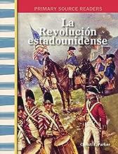 La Revolucion Estadounidense (The American Revolution) (Turtleback School & Library Binding Edition) (Primary Source Readers) (Spanish Edition)