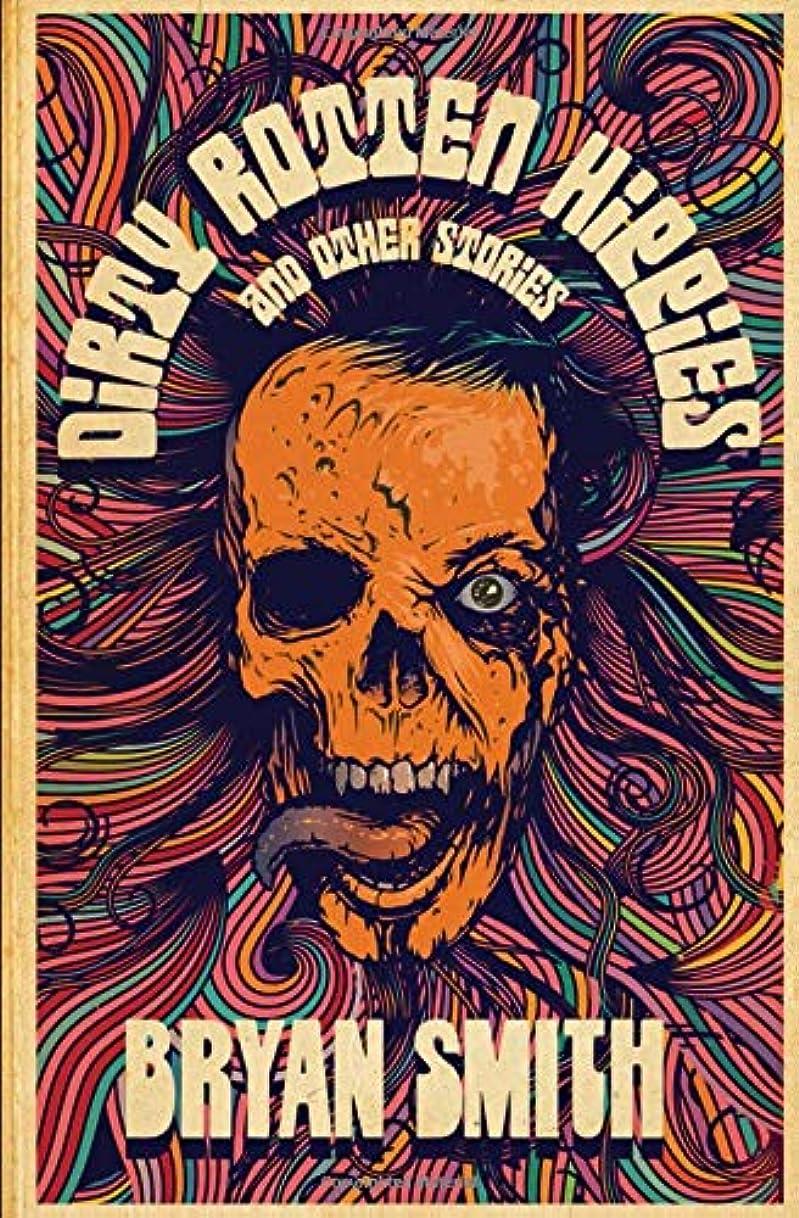夢中黙変色するDirty Rotten Hippies and Other Stories