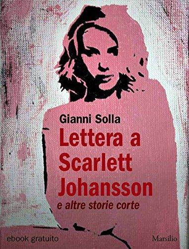 Lettera a Scarlett Johansson: e altre storie corte (Italian Edition)