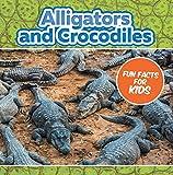 Alligators and Crocodiles Fun Facts For Kids: Animal Encyclopedia for Kids - Wildlife (Children's Animal Books) (English Edition)