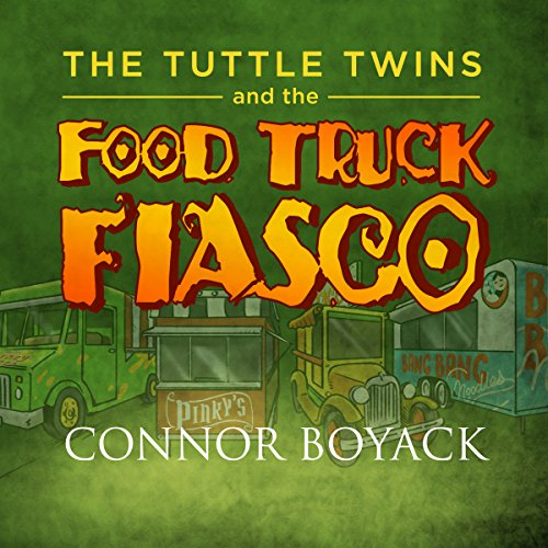 The Tuttle Twins and the Food Truck Fiasco! audiobook cover art