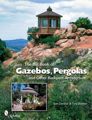 The Big Book of Gazebos, Pergolas, and Other Backyard Architecture by Tom Denlick (2009-03-01)