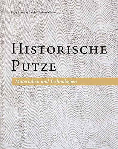 Historische Putze: Materialien und Technologien
