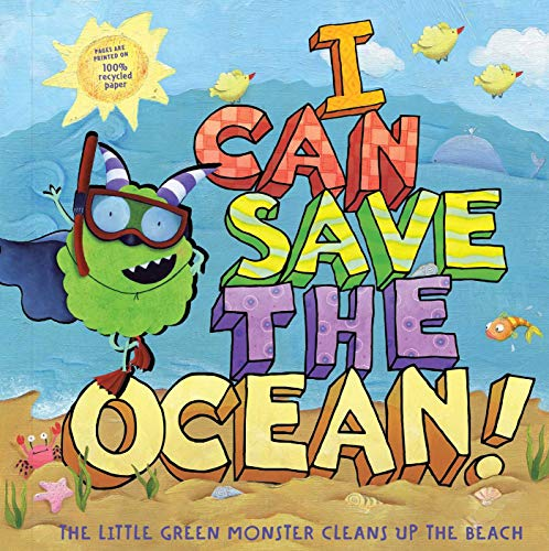 I CAN SAVE THE OCEAN: The Little Green Monster Cleans Up the Beach (Little Green Books)
