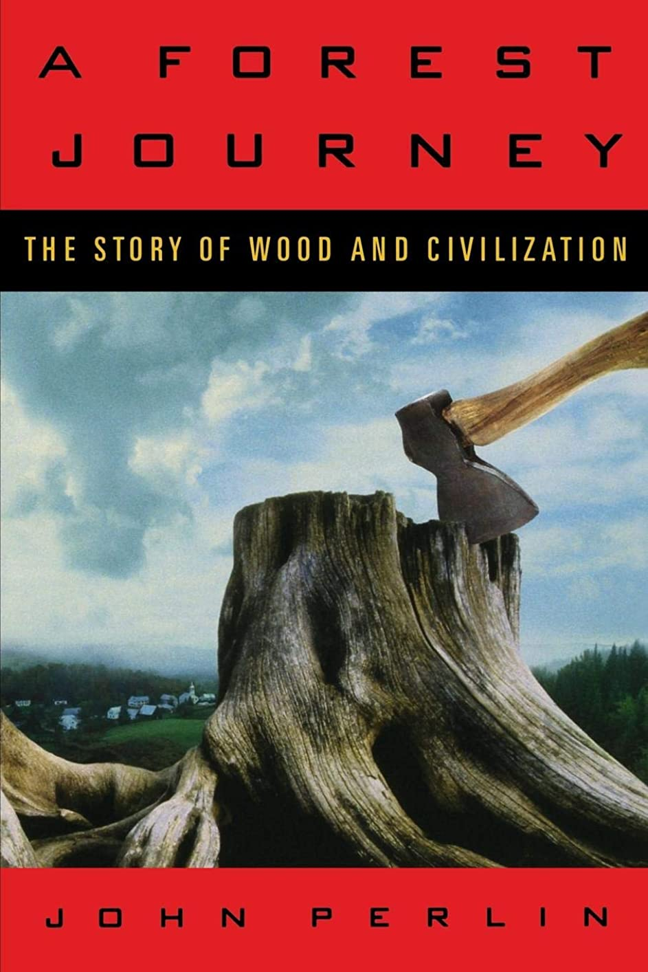 依存するコンベンションジャンクA Forest Journey: The Story of Wood And Civilization