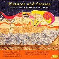 Pictures & Stories: Music of Raymond Wojcik