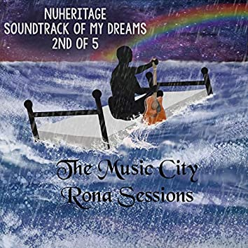 Soundtrack of My Dreams (2nd of 5) the Music City Rona Sessions