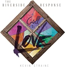 The Riverside Response: A Call to Love