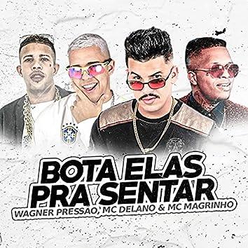 Bota elas pra sentar (feat. DJ Emerson 7K, MC Delano & MC Magrinho)