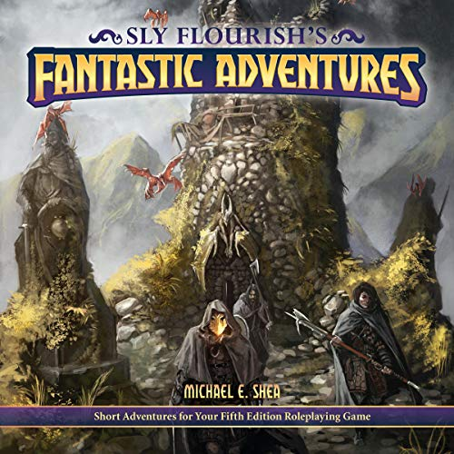 Sly Flourish's Fantastic Adventures for 5e: Ten Short Adventures for Your Fifth Edition Fantasy Roleplaying Game audiobook cover art