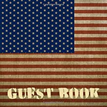 Guest Book: American Flag Military Sign in Book for Boot Camp or Basic Training Going Away Party or Graduation, Military Retirement - Rustic Vintage ... and Lines for Name and Address (8.25x 8.25)