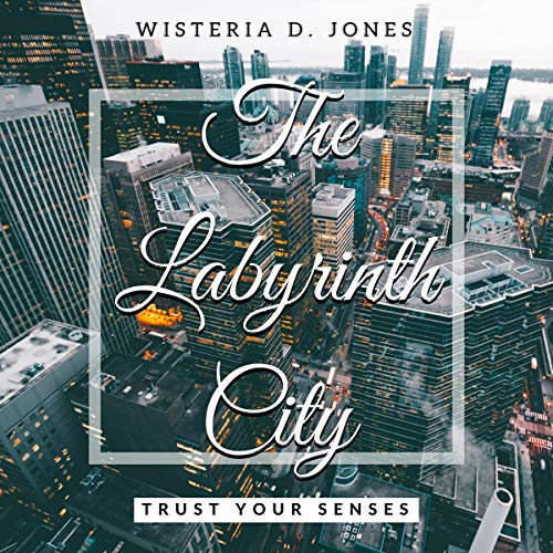 The Labyrinth City Audiobook By Wisteria D. Jones cover art