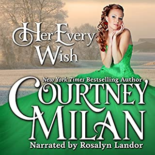 Her Every Wish     The Worth Saga              By:                                                                                                                                 Courtney Milan                               Narrated by:                                                                                                                                 Rosalyn Landor                      Length: 4 hrs and 11 mins     143 ratings     Overall 4.1