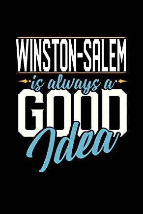 WINSTON-SALEM IS ALWAYS A GOOD IDEA: 6x9 inches college ruled notebook, 120 Pages, Composition Book and Journal, perfect gift idea for everyone whose favorite city is Winston-Salem
