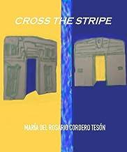 CROSS THE STRIPE