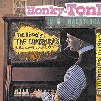 The History of the Chadbournes, Honky-Tonk Im Nacht Lokal