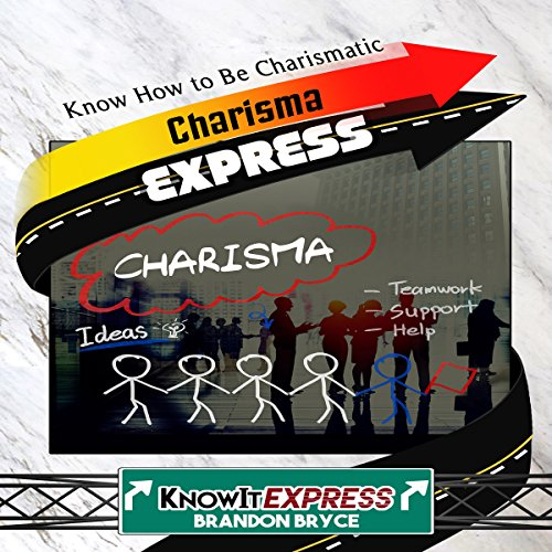 Charisma Express: Know How to Be Charismatic audiobook cover art