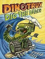 Dinotrux Dig the Beach (Dinotrux, 3)