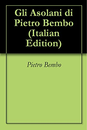 Gli Asolani di Pietro Bembo