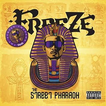 The Street Pharaoh