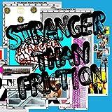 Stranger Than Friction