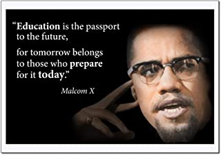 Motivational Malcolm X Quote Poster (Education is The Passport for Future, For Tomorrow.) Young N Refined - (16x20)