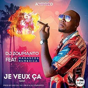Je Veux Ça (feat. Magasco & Numerica)