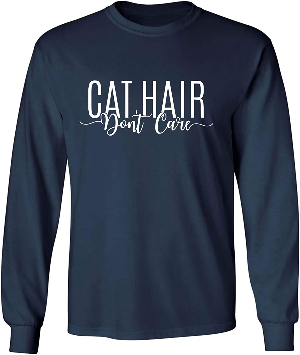 Cat Hair Don't Care Adult Long Sleeve T-Shirt