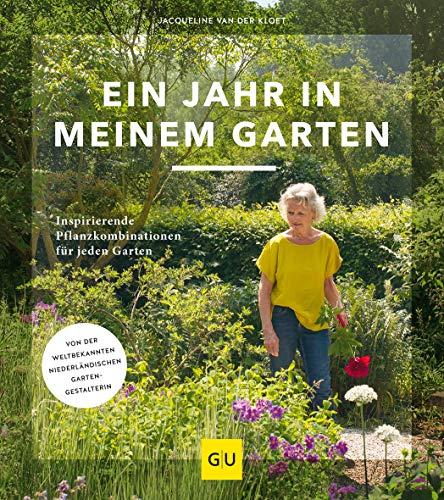 Ein Jahr in meinem Garten: Inspirierende Pflanzkombinationen für jeden Garten. Button: Von der weltbekannten niederländischen Gartengestalterin (GU Garten Extra)