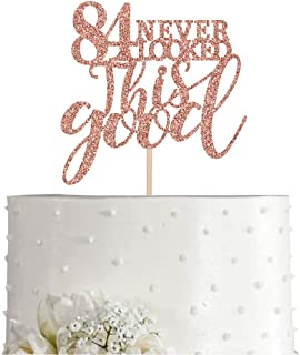 84 Rose Gold Glitter 84 Never Looked This Good Cake Topper, 84th Birthday Party Toppers Decorations, Supplies