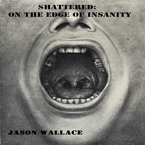 Shattered: On the Edge of Insanity audiobook cover art